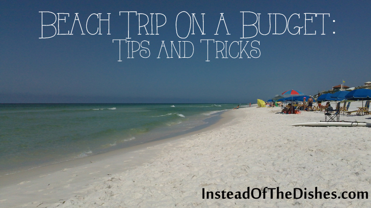Beach Trip on a Budget: Tips and Tricks